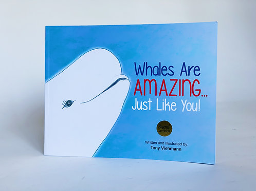 Whales Are Amazing...Just Like You!