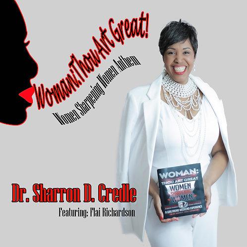 Woman: Thou Art Great - Women Sharpening Women Anthem