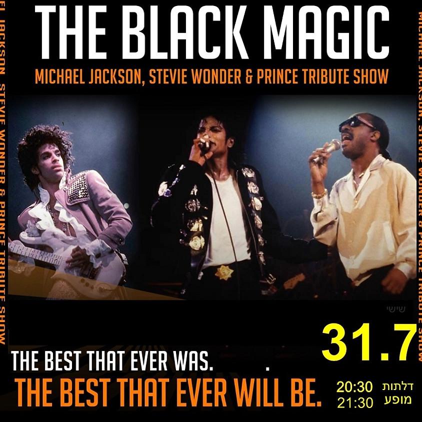 BLACK MAGIC  31.7  נדחה ל