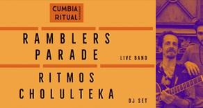 Cumbia Ritual: Ramblers Parade & Ritmos Cholulteka
