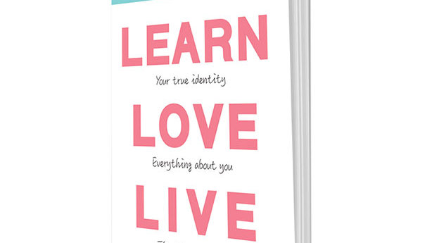 Learn Love Live (updated edition of Transform Your Life)