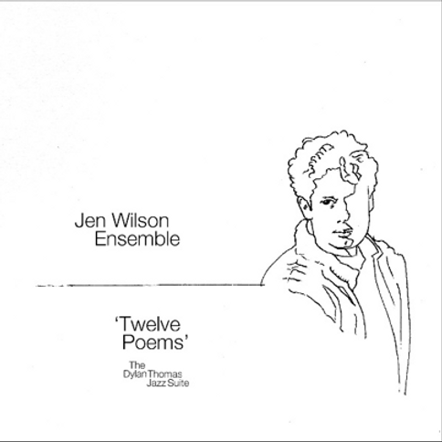 The Dylan Thomas Jazz Suite 'Twelve Poems'