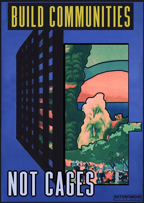 Build Communities Not Cages Poster. Prison Abolition.
