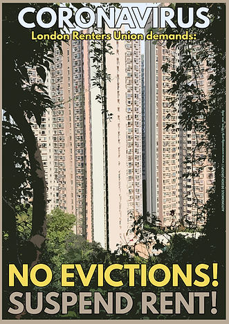 London renters union demands no evictions! suspend rent! Coronavirus poster