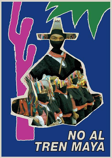 no al tren maya zapatistas poster
