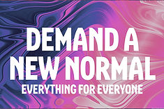 demand a new normal everything for everyone poster