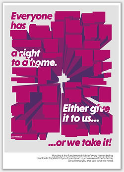 everyone has a right to a home. Either give it to us or we take it poster