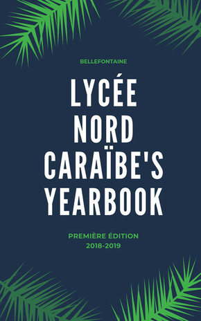 Yearbook Lycée Nord Caraïbe 2018-2019