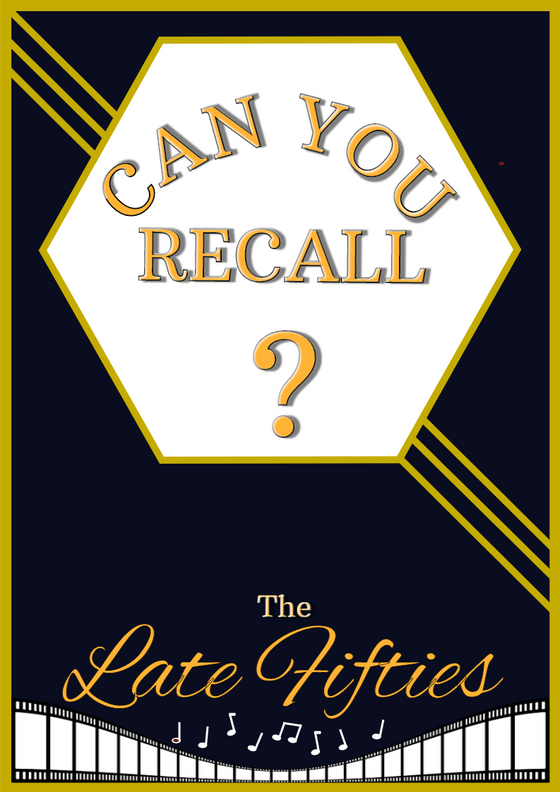 Can You Recall? The late fifties