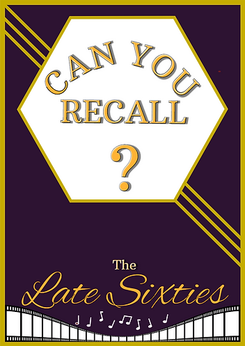 Can You Recall?- Late Sixties