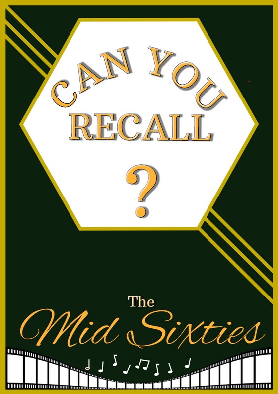 Can You Recall?- Mid Sixties