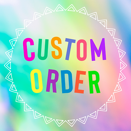 Custom Order for Samantha