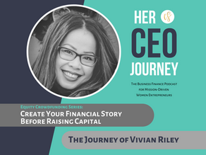 Create Your Financial Story Before Raising Capital - The Journey of Vivian Riley