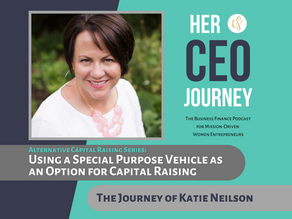 Using a Special Purpose Vehicle as an Option for Capital Raising - The Journey of Katie Neilson