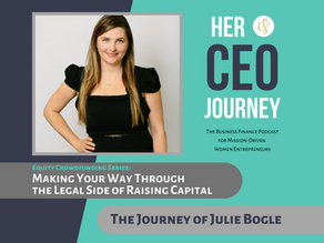 Making Your Way Through the Legal Side of Raising Capital - The Journey of Julie Bogle