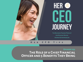 Her CFO Tips: The Role of a Chief Financial Officer and 5 Benefits They Bring