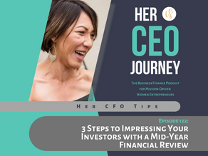 Her CFO Tips: 3 Steps to Impressing Your Investors with a Mid-Year Financial Review