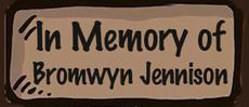 In Memory of Bromwyn Jennison