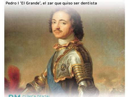 Pedro I 'El Grande', el zar que quiso ser dentista
