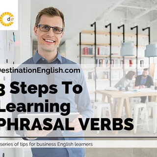 3 Steps To Learning Phrasal Verbs copy.j