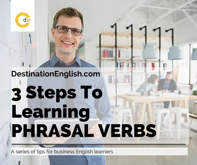 3 Steps To Learning Phrasal Verbs