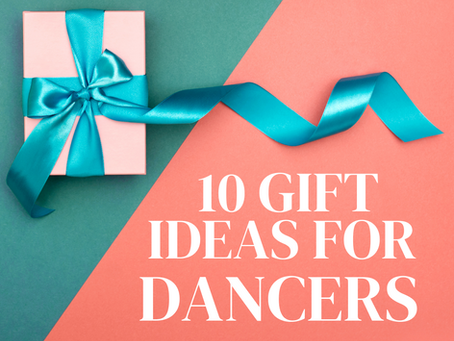 10 Gift Ideas Any Dancer Will Love!