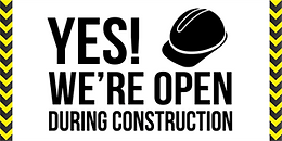 YES, we are open during thestreet construction happening on our street.
