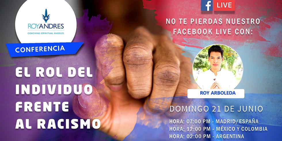 El rol del Individuo frente al racismo ¡Facebook Live!