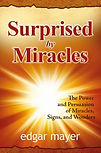 Surprised by Miracles - Dr Edgar Mayer