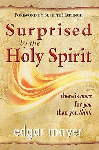 Surprised by the Holy Spirit - Dr Edgar Mayer