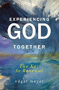 Experiencing God Together - Dr Edgar Mayer