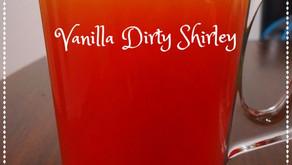 Velvety Vanilla Dirty Shirley