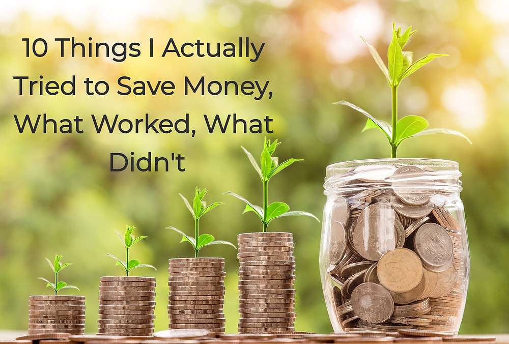 40 Things I have actually tried to save money. How to save money