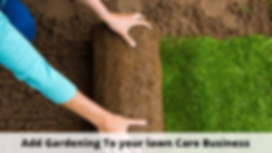 Add Gardening To your lawn Care Business