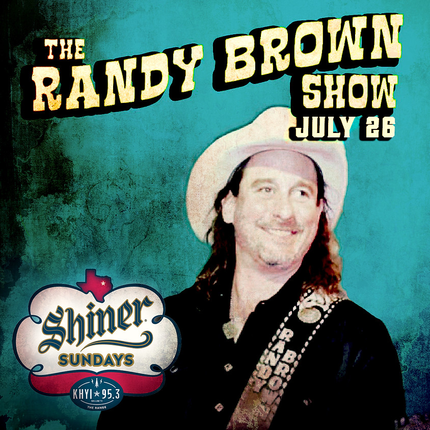 Randy Brown Show - Shiner Sunday
