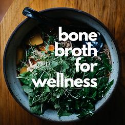 bone broth for wellness.png