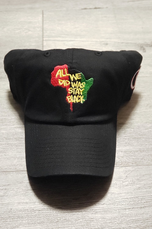 All we did was stay black! (Dad hats)