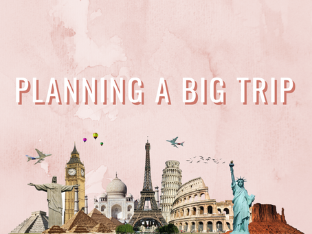 HOW TO: Planning a big trip in 10 steps