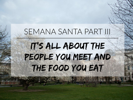 Semana Santa Part III: All About The People You Meet & The Food You Eat