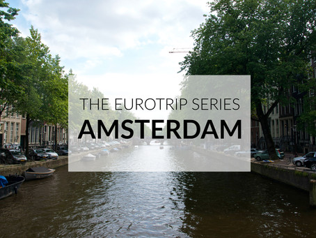 The Eurotrip Ends: AMSTERDAM
