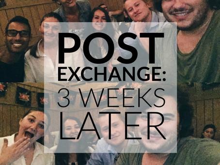Post Exchange: 3 Weeks Later