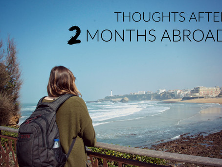 Thoughts After Two Months Abroad