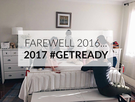 Farewell 2016... 2017 #GETREADY!!