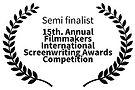 Semi finalist - 15th. Annual Filmmakers