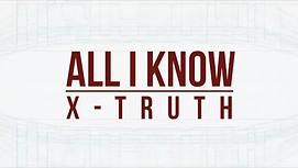 X Truth - All I Know (Official Lyric Video)
