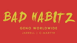 Bad Habitz - Geno ft. C-Marty & Jarrell