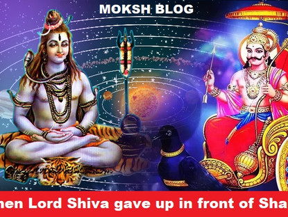 When Lord Shiva gave up in front of Shani Dev