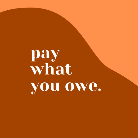 Pay What You Owe