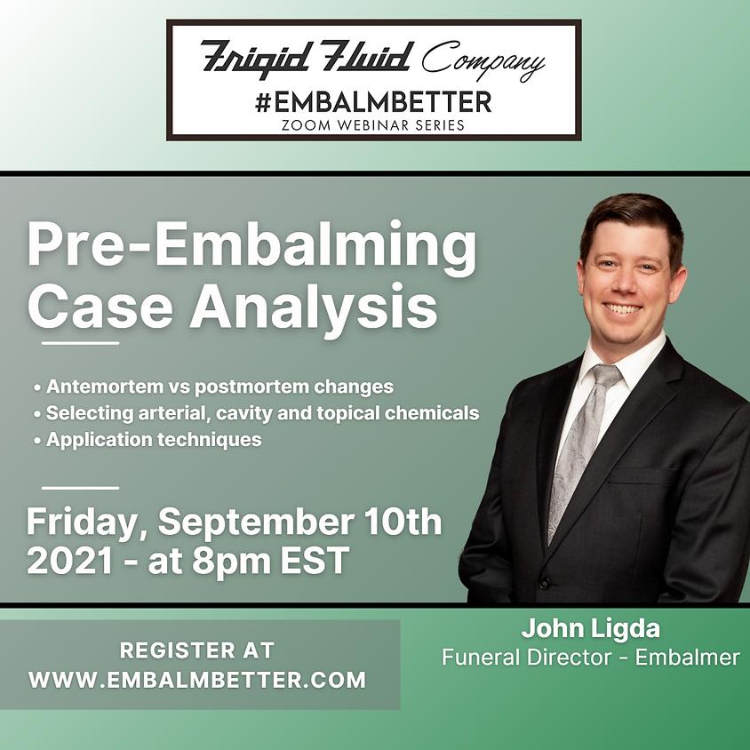 #Embalmbetter Webinar Pre-Embalming Case Analysis