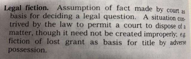 Legal fiction definition - Black's Law Dictionary